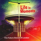 the_future_sound_of_london_-_life_in_moments